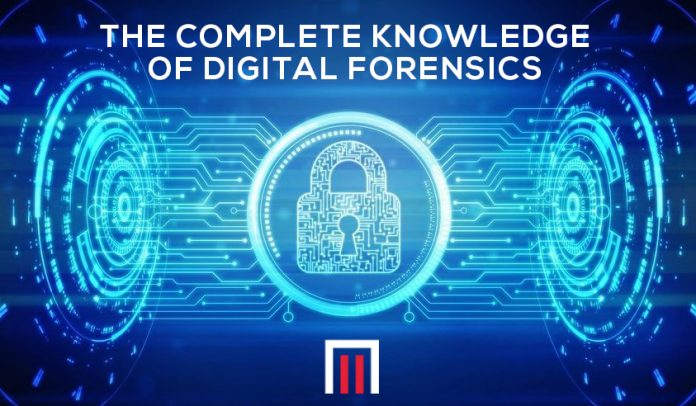 The complete knowledge of digital forensics