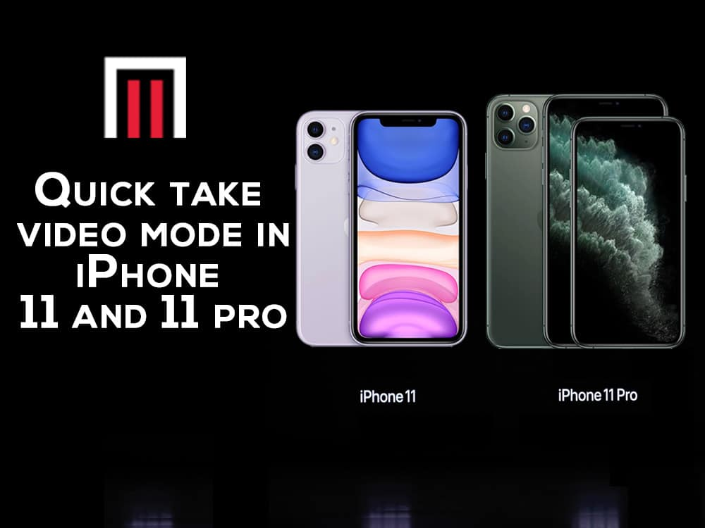 Quick take video mode in iPhone 11 and 11 pro
