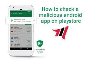 How to check a malicious android app on play store