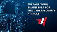 Prepare your businesses for the cybersecurity attacks